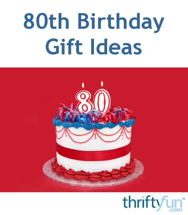 80th Birthday Gift Ideas Thriftyfun