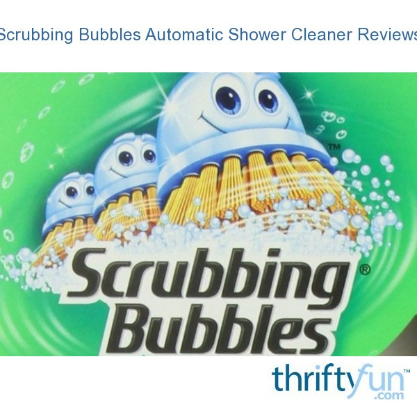 Scrubbing Bubbles Automatic Shower Cleaner Reviews Thriftyfun