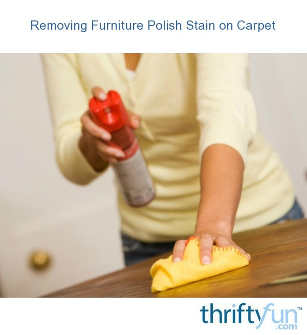Removing Furniture Polish Stain On Carpet Thriftyfun