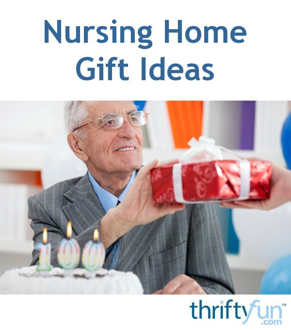 Nursing home gift ideas thriftyfun negle Choice Image