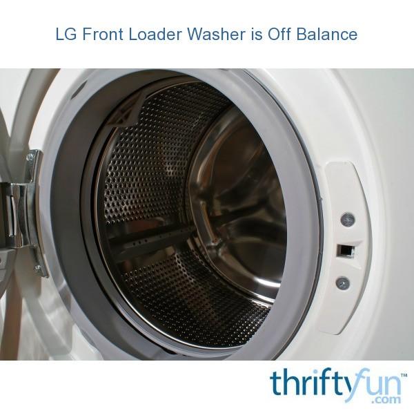 lg front loader washer is off balance thriftyfun. Black Bedroom Furniture Sets. Home Design Ideas