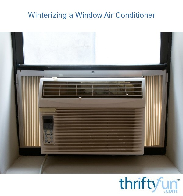 Winterizing a window air conditioner thriftyfun for 12 x 19 window air conditioner