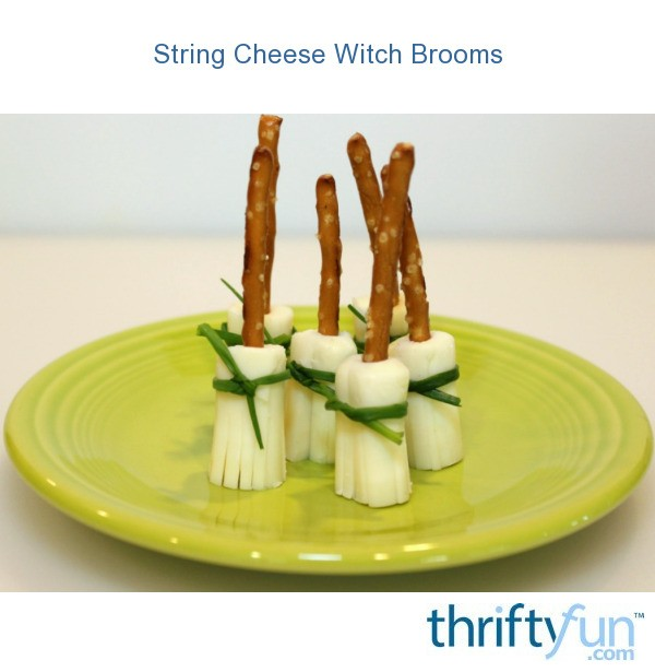 String Cheese Witch Brooms Thriftyfun