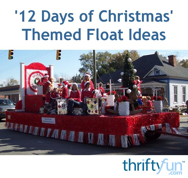 12 days of christmas float ideas thriftyfun