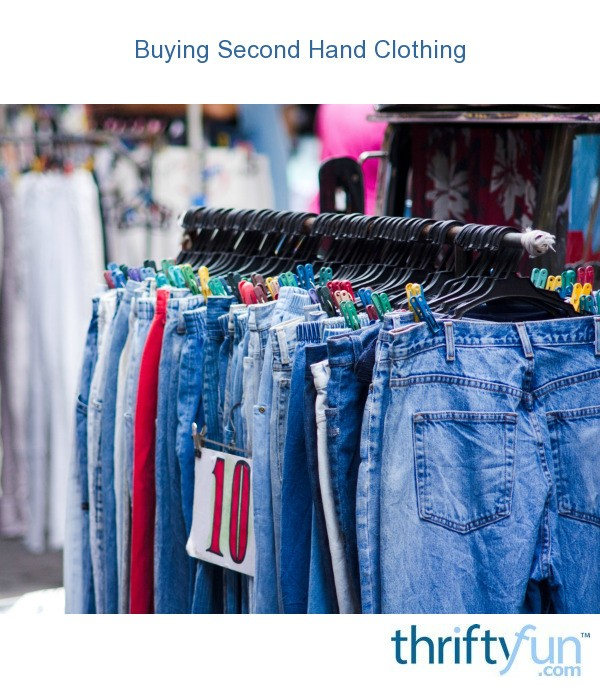 Buying Second Hand Clothing Thriftyfun