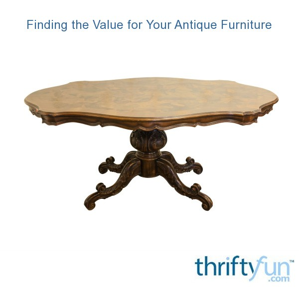 - Finding The Value For Your Antique Furniture ThriftyFun