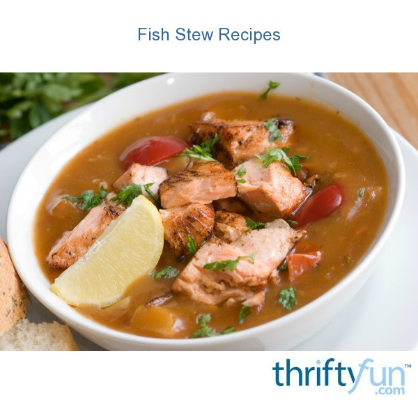 Fish stew recipes thriftyfun for Fish stew recipe cod