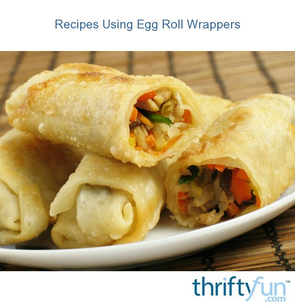 Recipes Using Egg Roll Wrappers Thriftyfun
