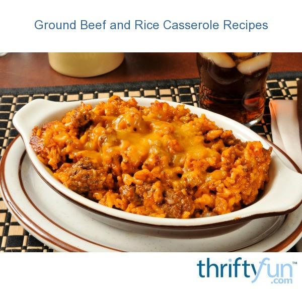 Ground Beef And Rice Casserole Recipes Thriftyfun
