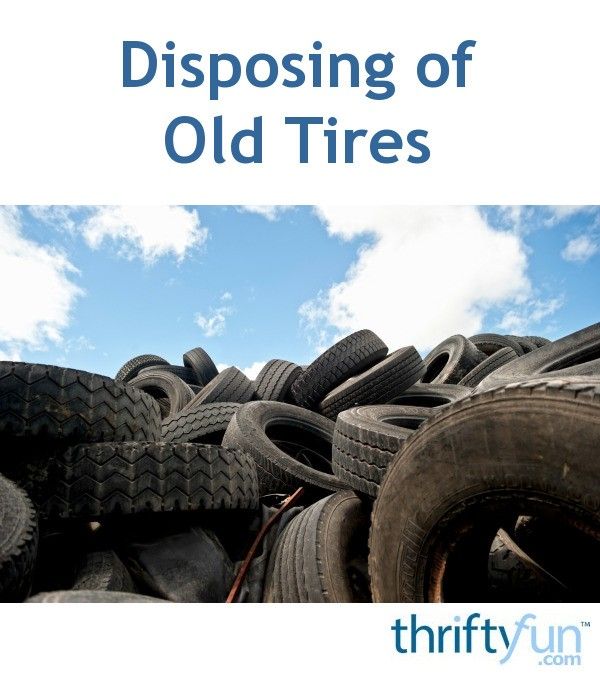 Disposing of Old Tires | ThriftyFun