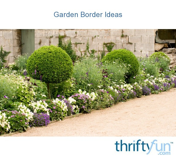 Garden border ideas thriftyfun for Ideas for garden borders designs