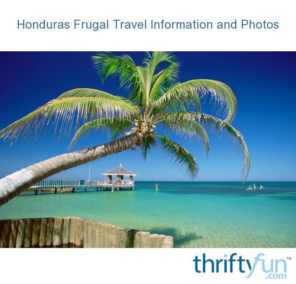 Honduras Frugal Travel Information And Photos