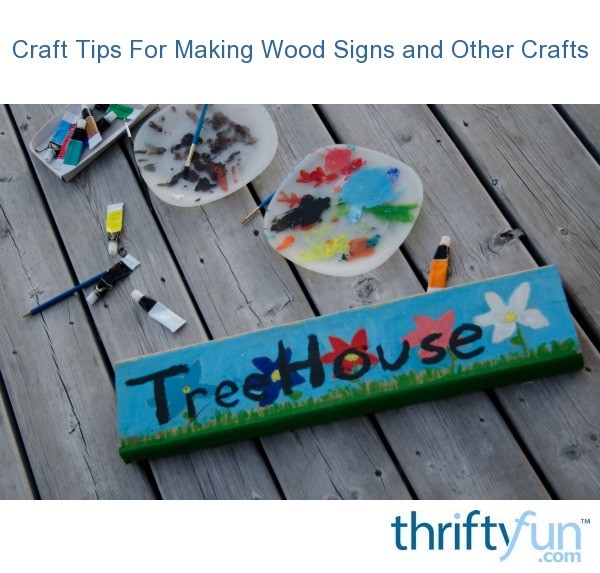 Craft Tips For Making Wood Signs Thriftyfun