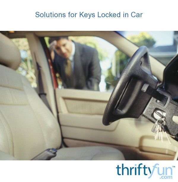 solutions for keys locked in car thriftyfun. Black Bedroom Furniture Sets. Home Design Ideas