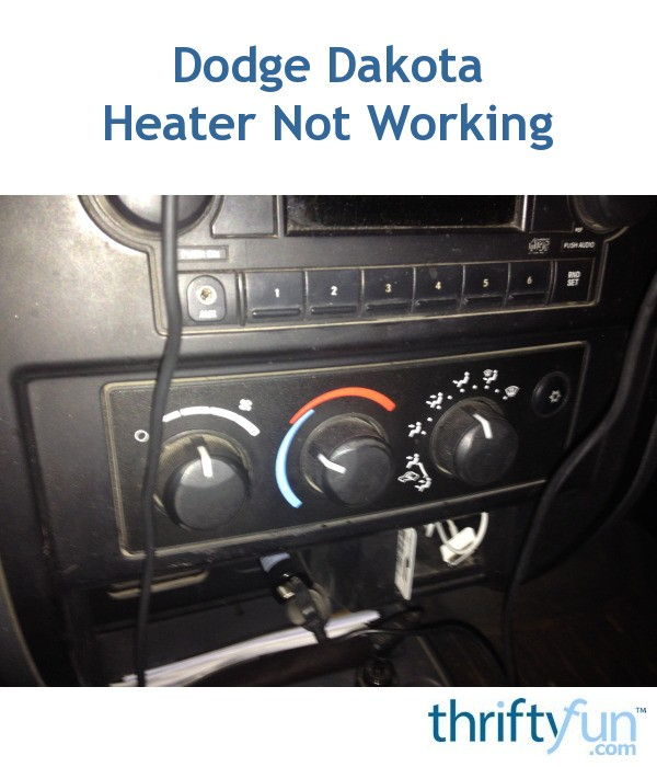 Dodge Dakota Heater Not Working | ThriftyFun