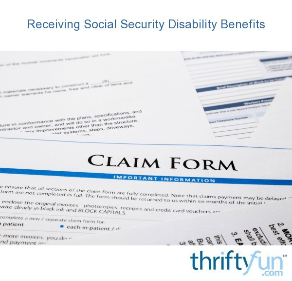 Receiving Social Security Disability Benefits  Thriftyfun