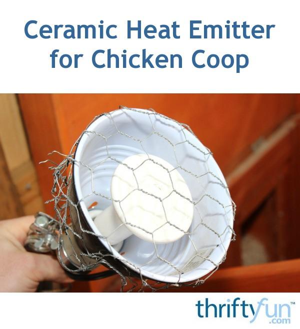 Ceramic Heat Emitter For Chicken Coop Thriftyfun