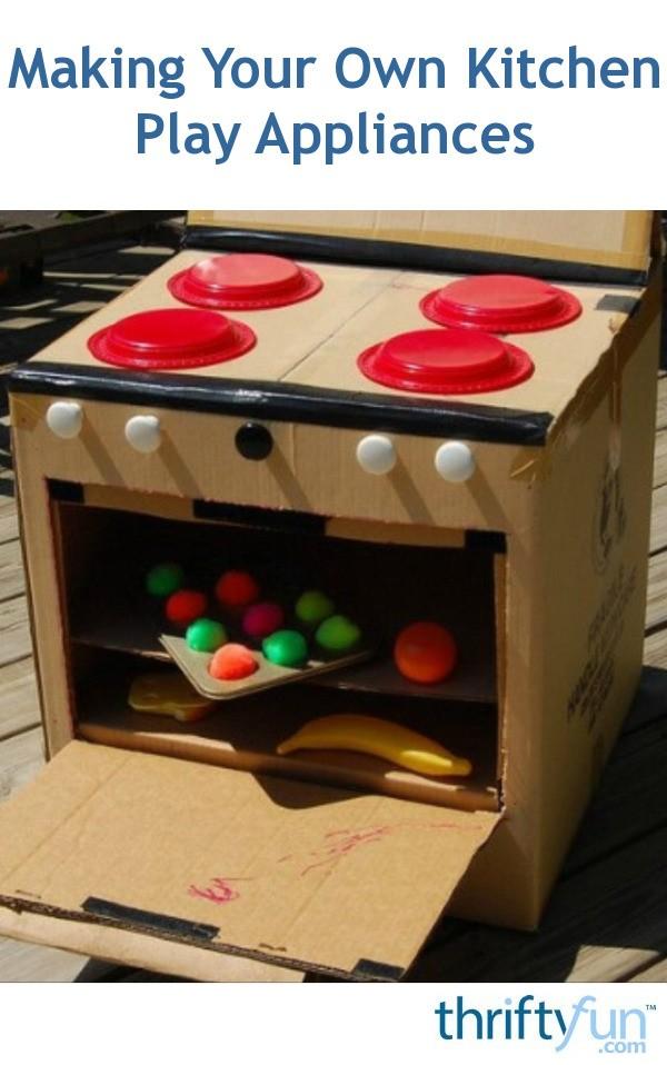 Making Your Own Kitchen Play Appliances Thriftyfun