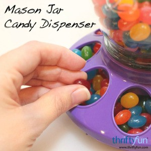 Mason Jar Candy Dispenser