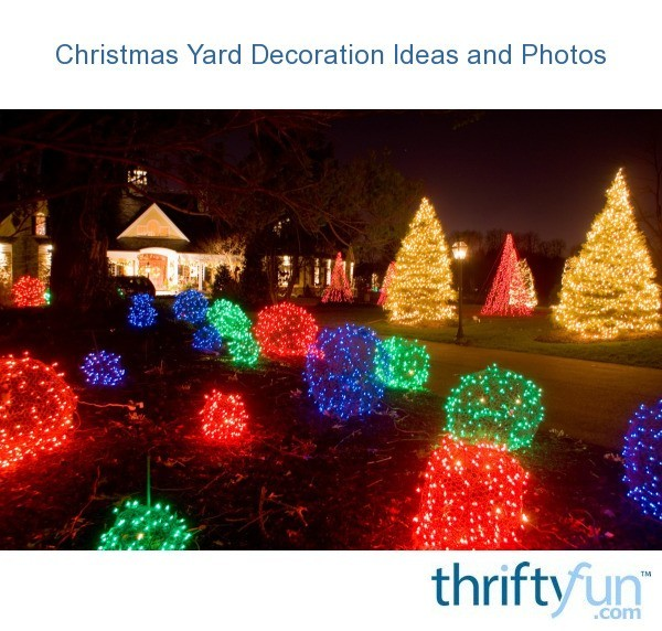 christmas yard decoration ideas and photos thriftyfun