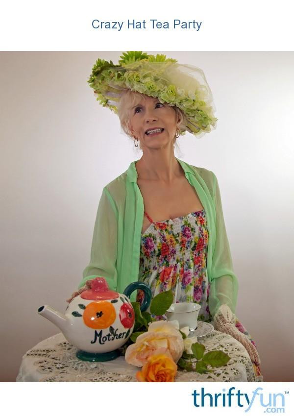 Crazy Hat Tea Party Thriftyfun
