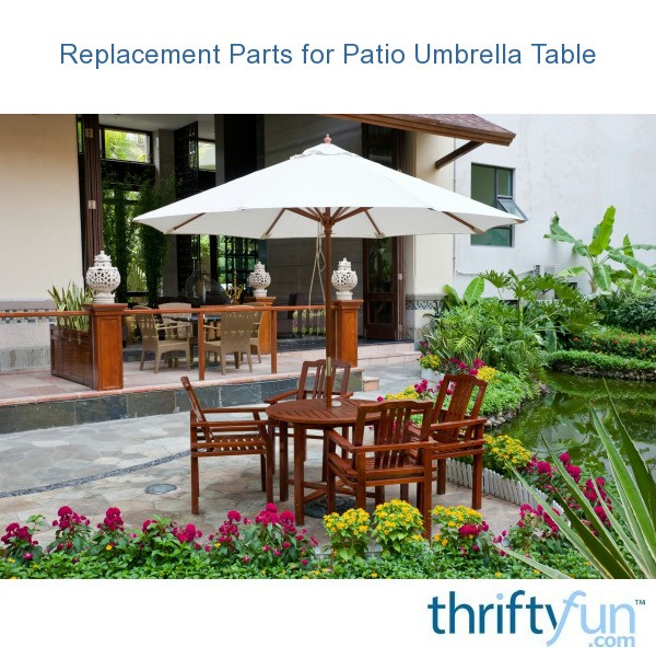 Replacement Parts For Patio Umbrella Table Thriftyfun