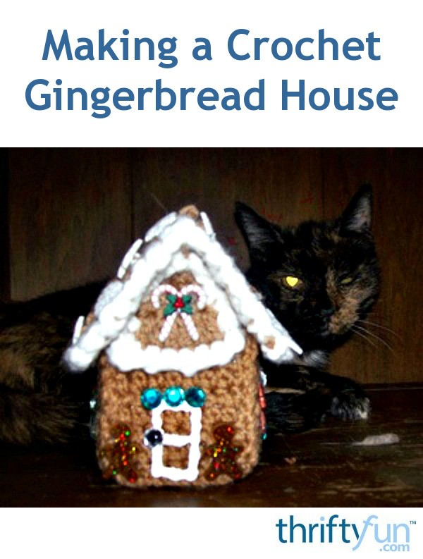 Making a crochet gingerbread house thriftyfun for How do you make a gingerbread house