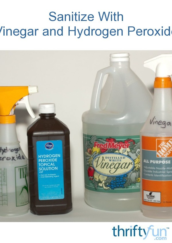 sanitize with vinegar and hydrogen peroxide