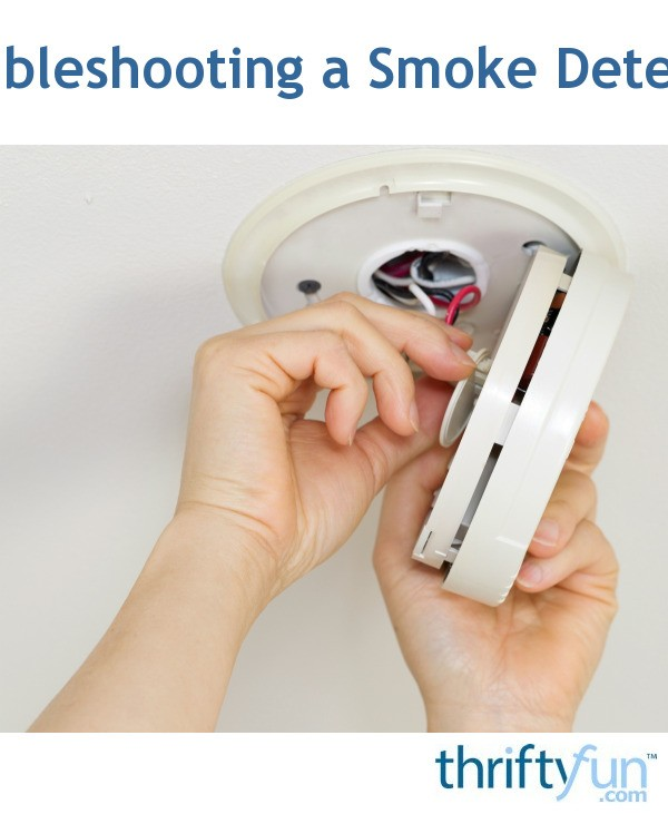 Troubleshooting A Smoke Detector Thriftyfun