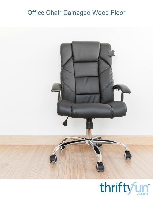 Office Chair Damaged Wood Floor?