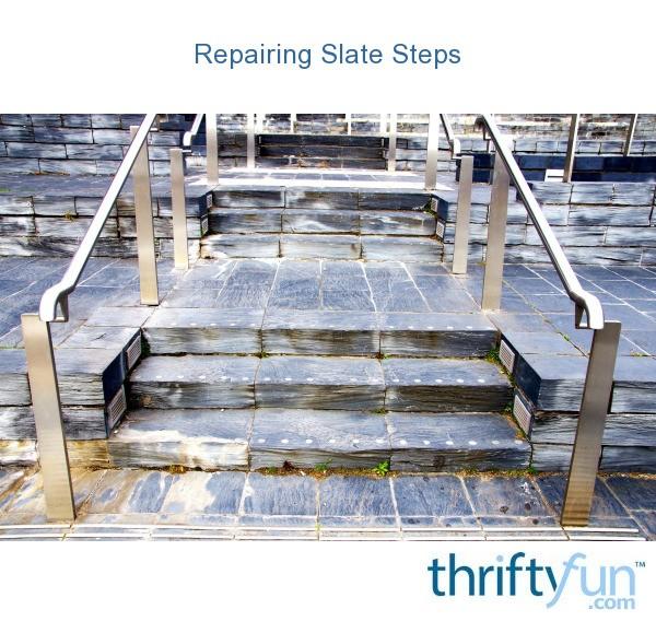Repairing Slate Steps Thriftyfun