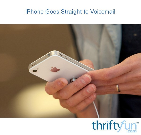 iphone goes straight to voicemail iphone goes to voicemail fix thriftyfun 4123