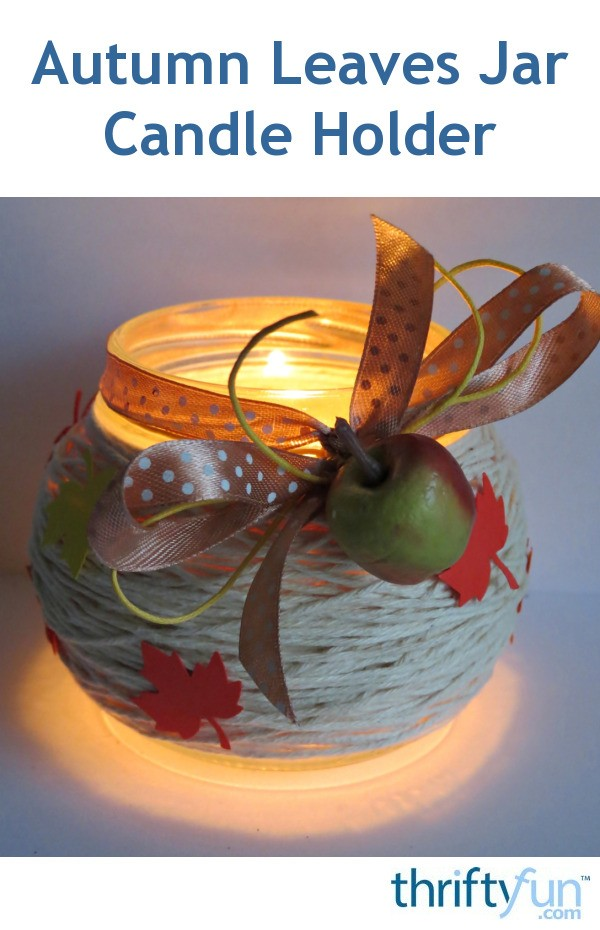 Autumn Leaves Jar Candle Holder Thriftyfun
