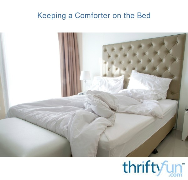 Keeping A Comforter On The Bed Thriftyfun