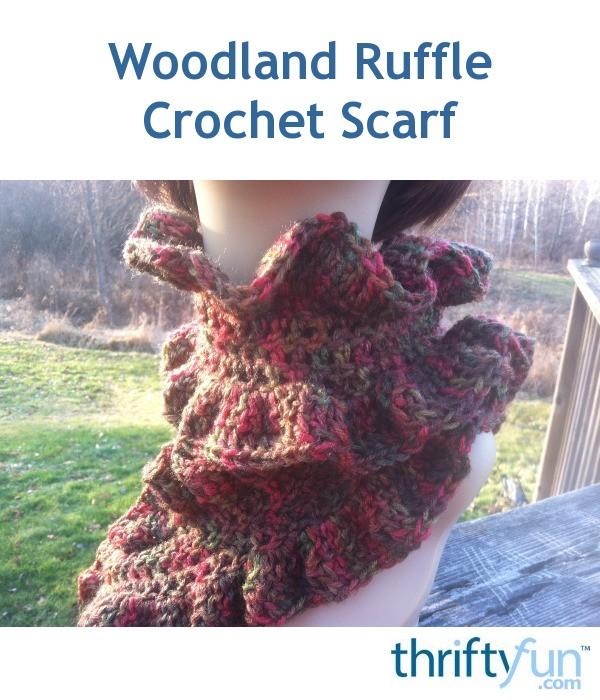 Woodland Ruffle Crochet Scarf Thriftyfun