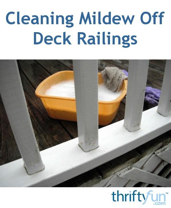 Cleaning Mildew off Vinyl Deck Railings