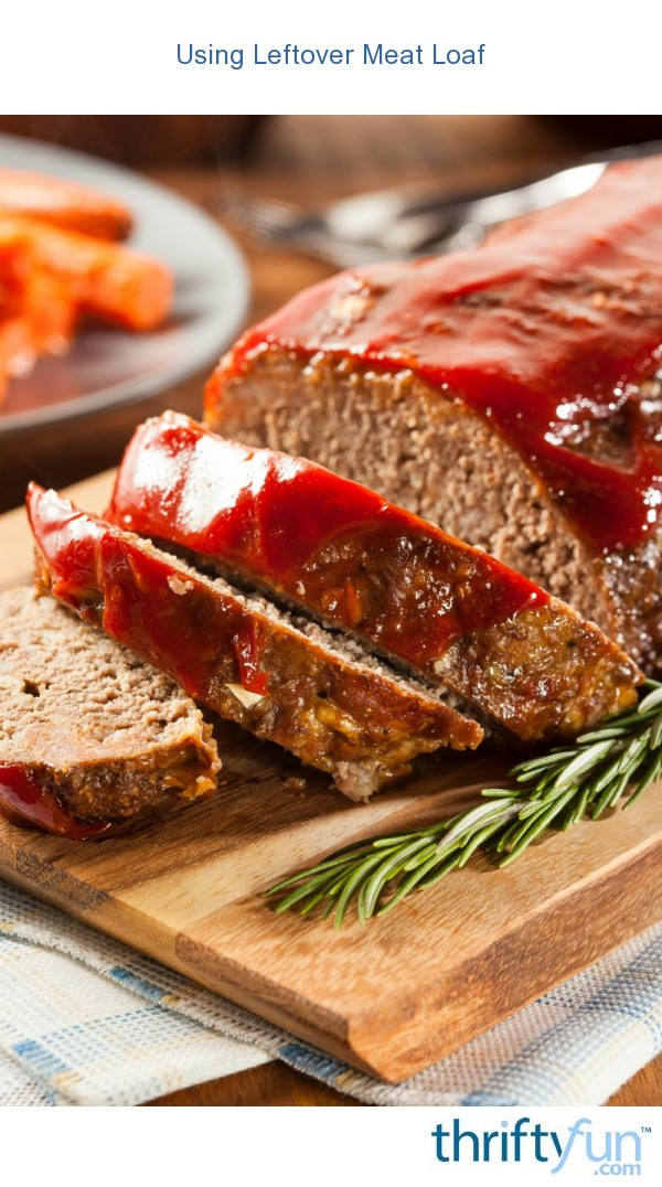 Using Leftover Meat Loaf | ThriftyFun