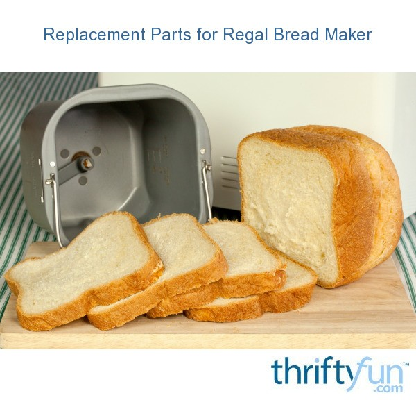 Replacement Parts For Regal Bread Maker