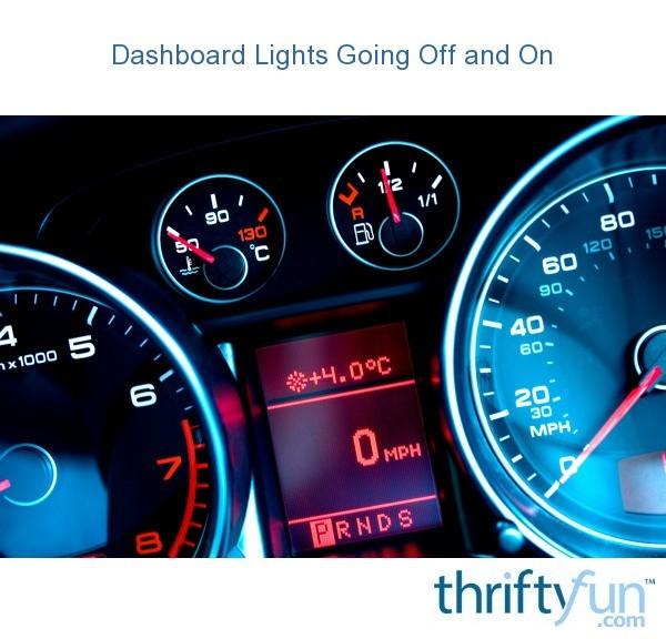 Dashboard Lights Going Off and On | ThriftyFun