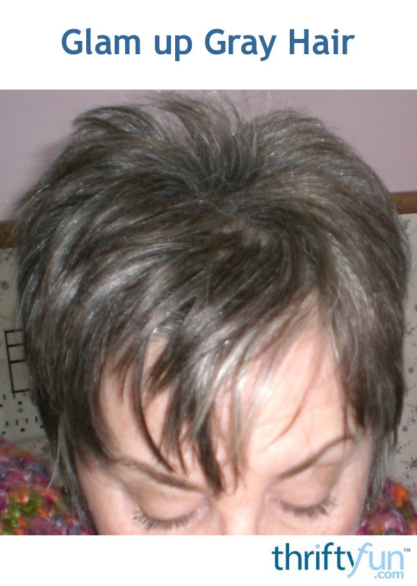 Glam Up Gray Hair Thriftyfun