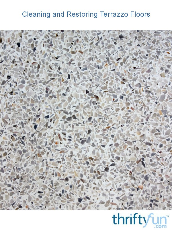 Cleaning And Restoring Terrazzo Floors Thriftyfun