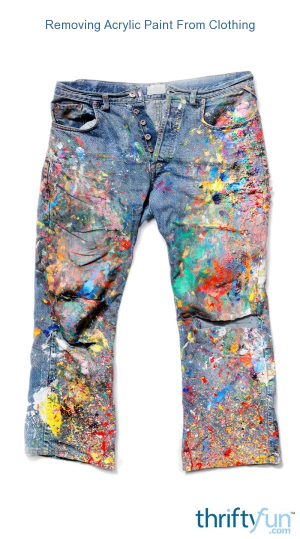 Removing Acrylic Paint From Clothing Thriftyfun