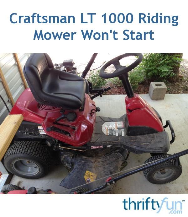 Craftsman LT 1000 Riding Mower Won't Start   ThriftyFun