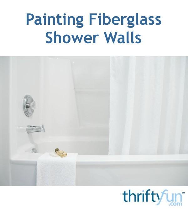 Painting Fiber Glass Shower Walls | ThriftyFun
