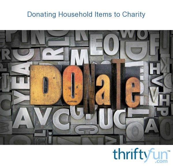donating household items to charity thriftyfun. Black Bedroom Furniture Sets. Home Design Ideas