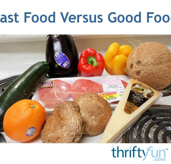Fast food versus good food thriftyfun for Lean cuisine vs fast food