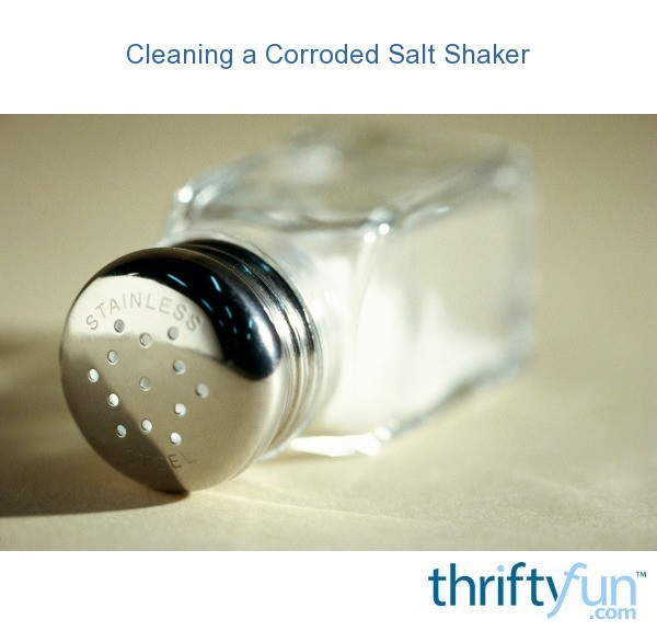 Cleaning a Corroded Salt Shaker | ThriftyFun