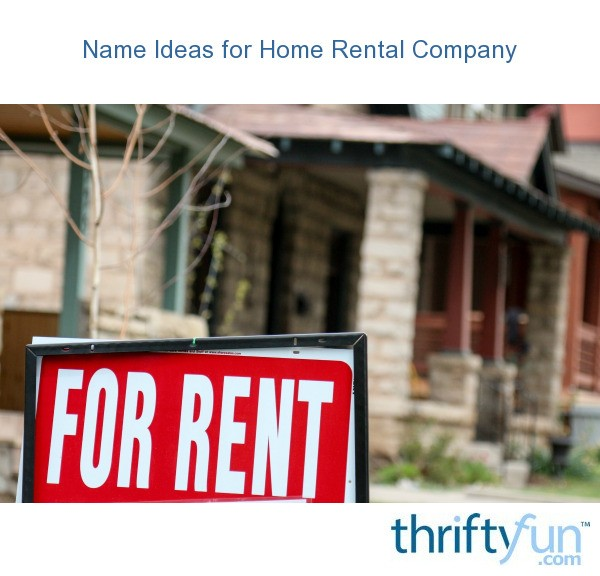 House Rentals Companies: Name Ideas For Home Rental Company
