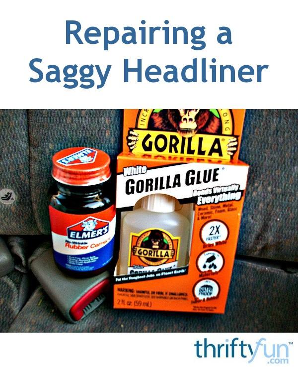repairing a saggy headliner thriftyfun