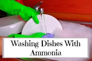 Washing Dishes With Ammonia